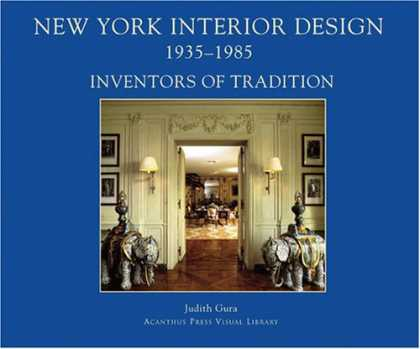 Design Books - New York Interior Design, 1935-1985, Vol. 1: Inventors of Tradition