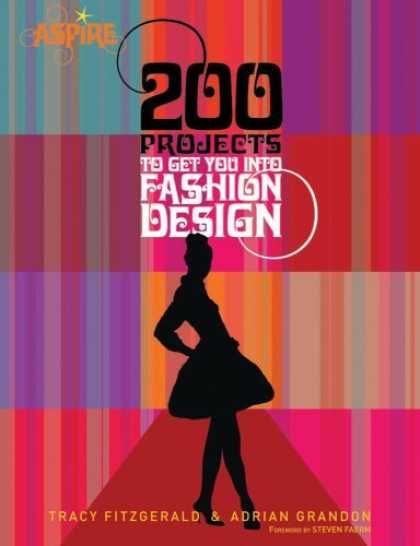 Design Books - 200 Projects to Get You Into Fashion Design (Aspire)
