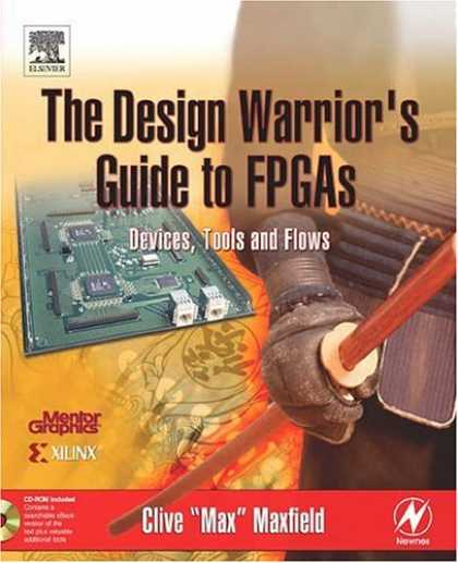 Design Books - The Design Warrior's Guide to FPGAs (Edn Series for Design Engineers)