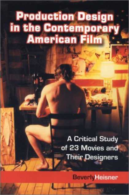 Design Books - Production Design in the Contemporary American Film: A Critical Study of 23 Movi