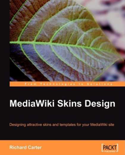 Design Books - MediaWiki Skins Design: Designing attractive skins and templates for your MediaW
