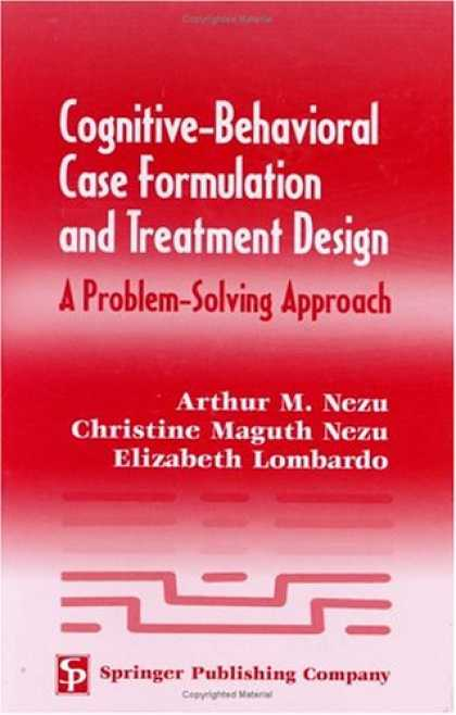 Design Books - Cognitive-Behavioral Case Formulation and Treatment Design: A Problem-Solving Ap