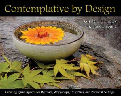 Design Books - Contemplative by Design: Creating Quiet Spaces for Retreats, Workshops, Churches