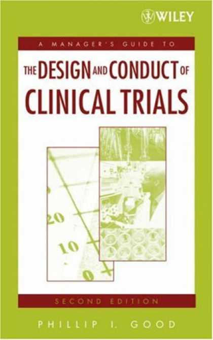 Design Books - A Manager's Guide to the Design and Conduct of Clinical Trials (Manager's Guide
