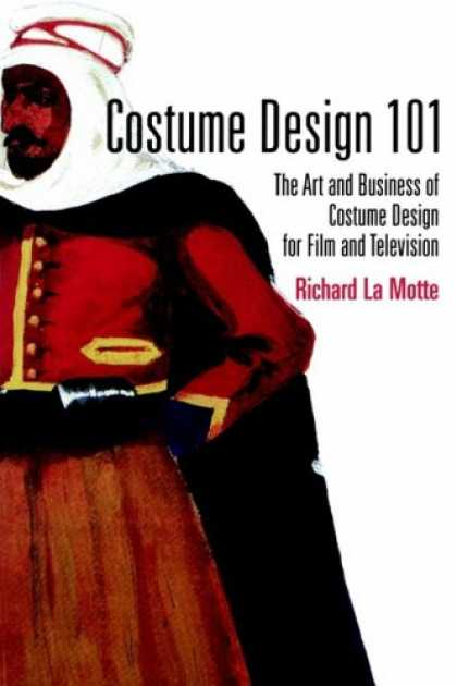 Design Books - Costume Design 101: The Business and Art of Creating Costumes for Film and Telev