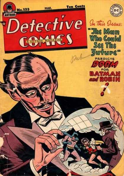Detective Comics 133 - Batman - Robin - Crystal Ball - Dc Comics - The Man Who Could See The Future - Bob Kane