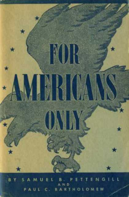 Digests - For Americans Only - Samuel Barrett Pettengill