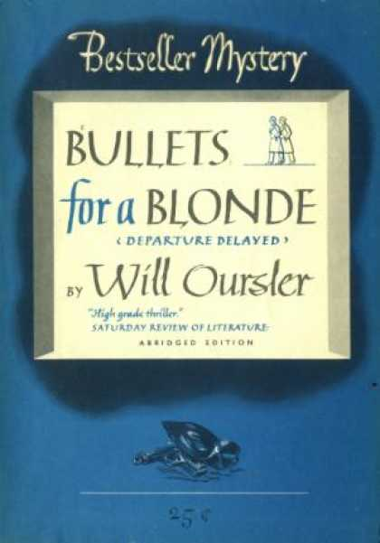 Digests - Bullets for a Blonde - Will Oursler