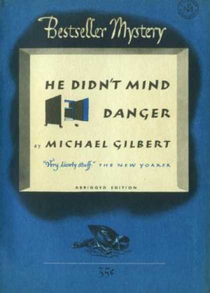 Digests - He Didn't Mind Danger - Michael Gilbert
