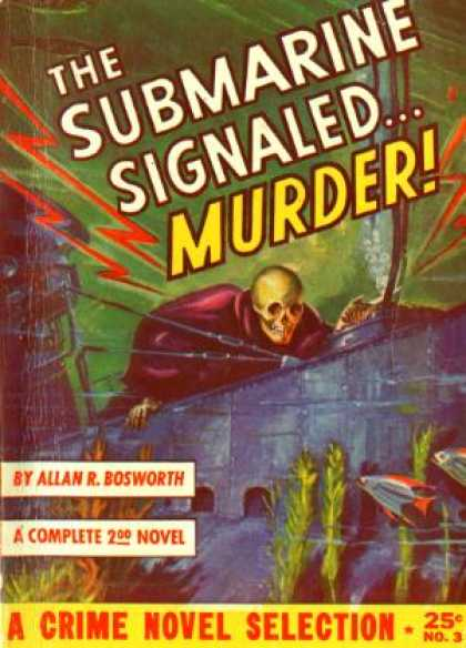 Digests - The Submarine Signaled ... Murder! - Allan R Bosworth