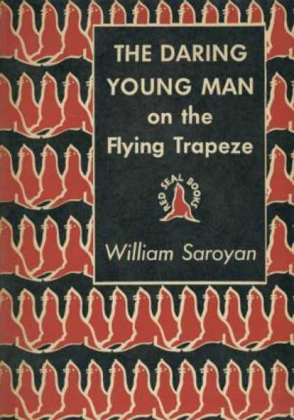 Digests - The daring yong man on the Flying Trapeze - William Saroyan