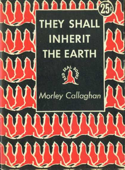 Digests - They Shall Inherit the Earth - Morley Callaghan