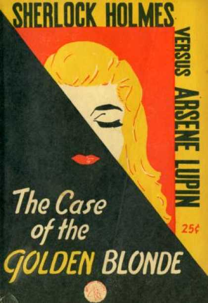 Digests - Sherlock Holmes Versus Arsene Lupin;: The Case of the Golden Blonde - Maurice Le
