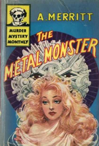 Digests - The Metal Monster - Abraham Merritt