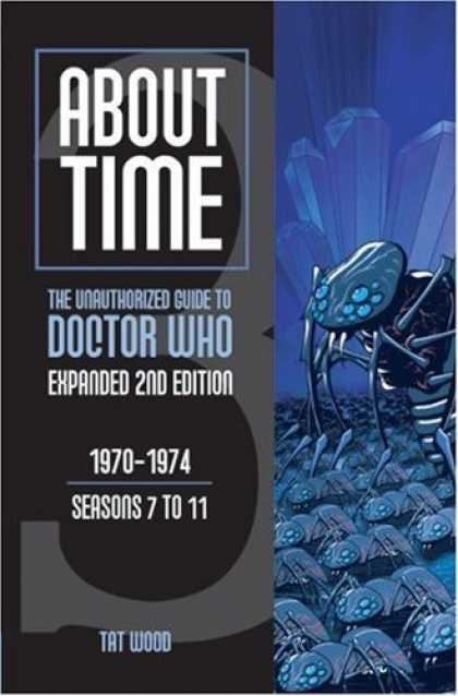 Doctor Who Books - About Time 3: The Unauthorized Guide to Doctor Who (Seasons 7 to 11) [2nd Editio