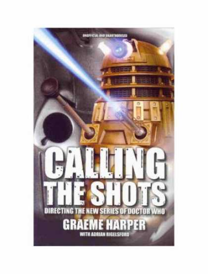 Doctor Who Books - Calling the Shots: Directing the New Series of Doctor Who