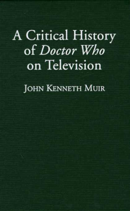 Doctor Who Books - A Critical History of Doctor Who on Television