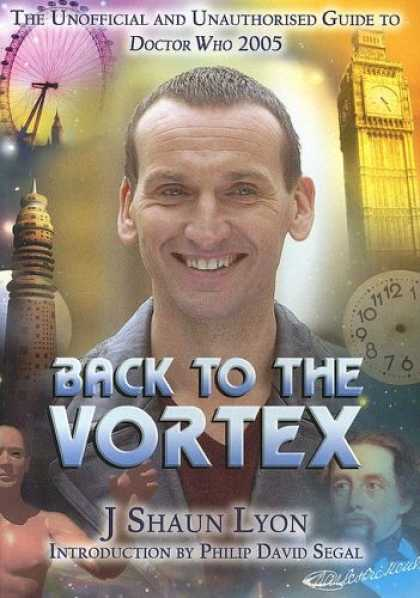 Doctor Who Books - Back to the Vortex: The Unoffical and Unauthorized Guide to Doctor Who 2005 (Dr