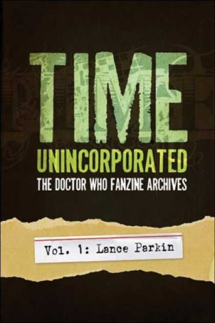 Doctor Who Books - Time, Unincorporated 1: The Doctor Who Fanzine Archives: (Vol. 1: Lance Parkin)
