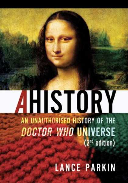Doctor Who Books - Ahistory: An Unauthorized History of the Doctor Who Universe (Second Edition)