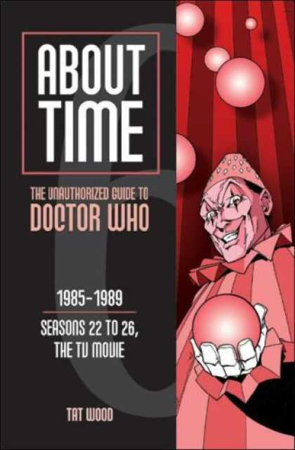 Doctor Who Books - About Time 6: The Unauthorized Guide to Doctor Who (Seasons 22 to 26, the TV Mov