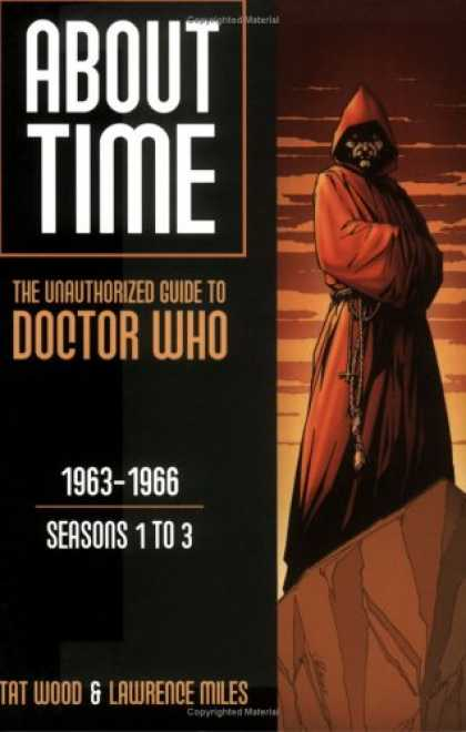 Doctor Who Books - About Time 1: The Unauthorized Guide to Doctor Who - Seasons 1 to 3 (About Time