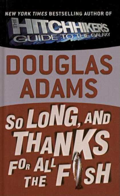 Douglas Adams Books - So Long, and Thanks for All the Fish