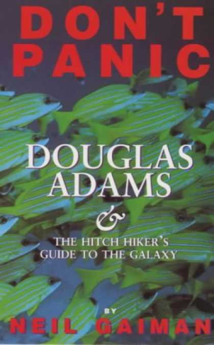 "Douglas Adams Books - Don't Panic: Douglas Adams and the "" Hitch-hiker's Guide to the Galaxy """