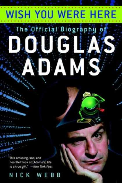 Douglas Adams Books - Wish You Were Here: The Official Biography of Douglas Adams