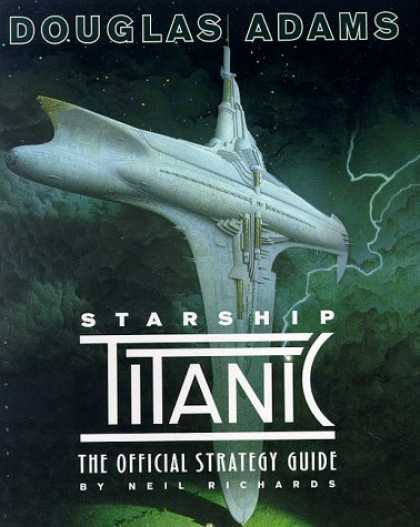 Douglas Adams Books - Douglas Adams Starship Titanic: The Official Strategy Guide