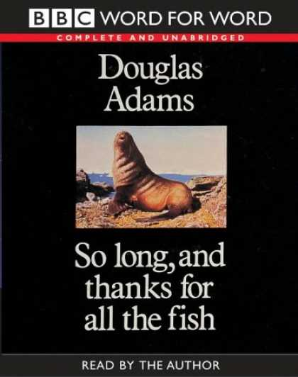 Douglas Adams Books - So Long, and Thanks for All the Fish: Complete & Unabridged (Word for Word)