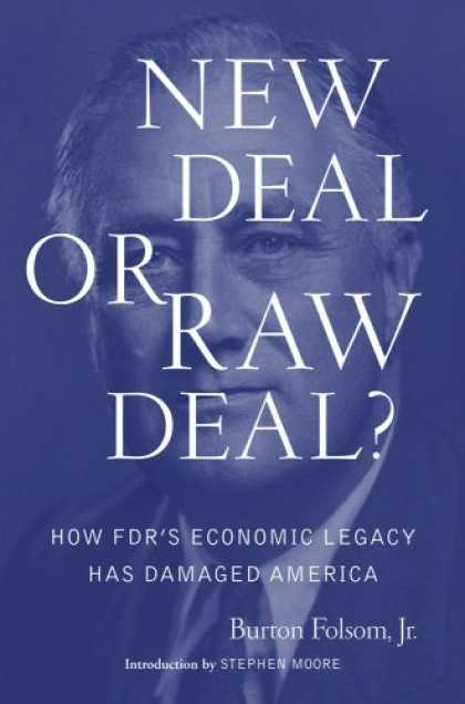 Economics Books - New Deal or Raw Deal?: How FDR's Economic Legacy Has Damaged America