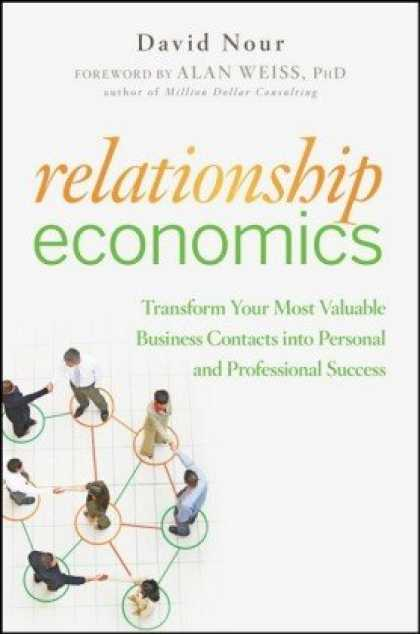 Economics Books - Relationship Economics: Transform Your Most Valuable Business Contacts Into Pers
