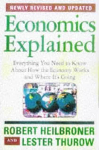 Economics Books - Economics Explained: Everything You Need to Know About How the Economy Works and