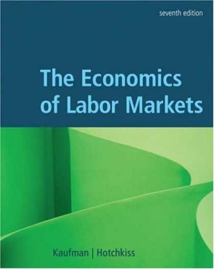 Economics Books - The Economics of Labor Markets (with Economic Applications and InfoTrac Printed