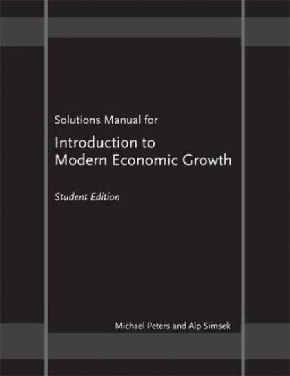 "Economics Books - Solutions Manual for ""Introduction to Modern Economic Growth"": Student Edition"