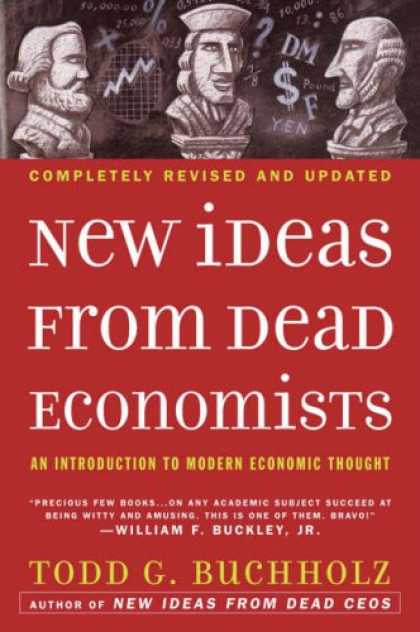 Economics Books - New Ideas from Dead Economists: An Introduction to Modern Economic Thought