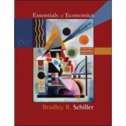 Economics Books - Schiller 'Essentials of Economics' - 6th (Sixth) Edition (2007)