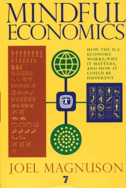 Economics Books - Mindful Economics: How the US Economy Works, Why it Matters, and How it Could be