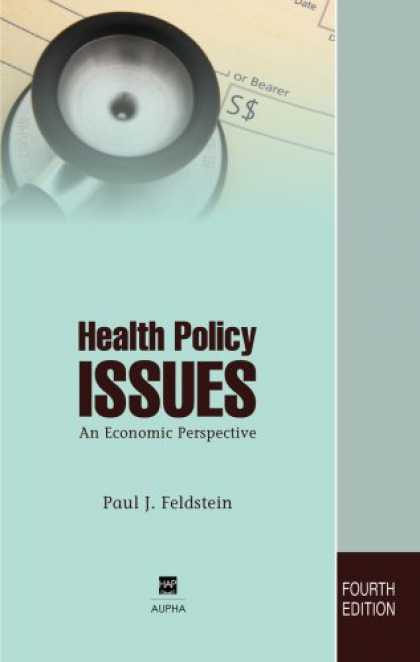 Economics Books - Health Policy Issues: An Economic Perspective, Fourth Edition