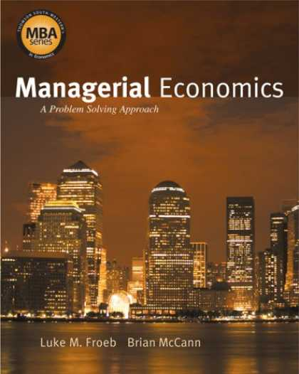 Economics Books - Managerial Economics: A Problem Solving Approach (Thomas South-Western's Mba Ser