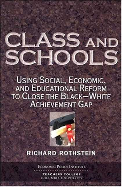 Economics Books - Class And Schools: Using Social, Economic, And Educational Reform To Close The B