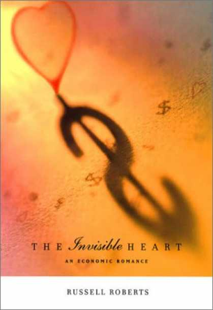 Economics Books - The Invisible Heart: An Economic Romance