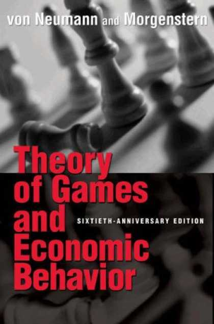 Economics Books - Theory of Games and Economic Behavior (Commemorative Edition) (Princeton Classic