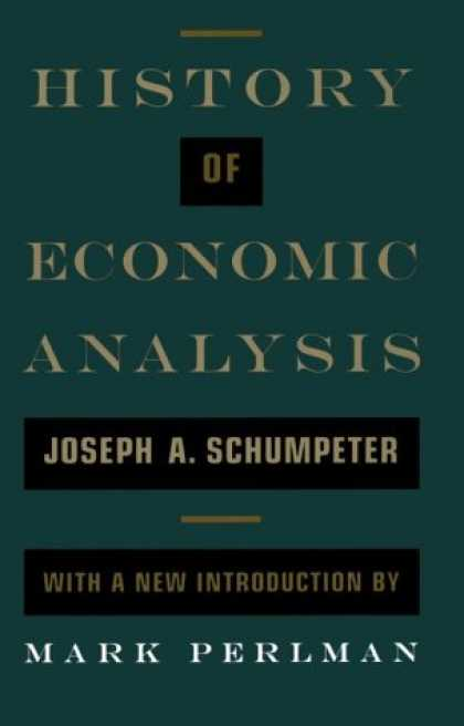 Economics Books - History of Economic Analysis: With a New Introduction