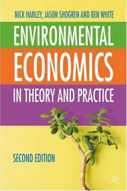 Economics Books - Environmental Economics: In Theory & Practice, Second Edition