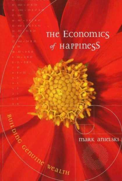 Economics Books - The Economics of Happiness: Building Genuine Wealth