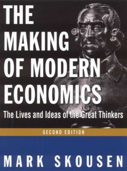 Economics Books - The Making of Modern Economics: The Lives and Ideas of the Great Thinkers, 2nd E