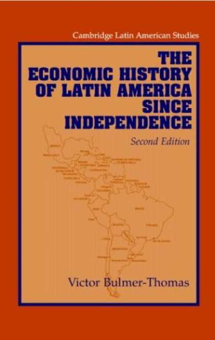 Economics Books - The Economic History of Latin America since Independence (Cambridge Latin Americ