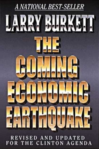 Economics Books - The Coming Economic Earthquake: Revised and Expanded for the Clinton Agenda
